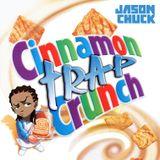 JASON CHUCK - CINNAMON TRAP CRUNCH VOL.1