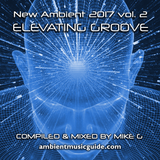 Elevating Groove - New Ambient 2017 vol. 2 mixed by Mike G
