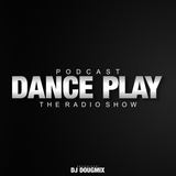 Dj DougMix - Podcast Dance Play #268