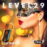 L E V E L 2 9 LIVE SESSION - @ FNX LJUBLJANA 13.2.14