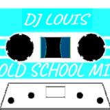 DJ LOUIS C OLD SCHOOL REMIXES