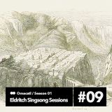 Omacatl - Eldritch Singsong Sessions #1.9