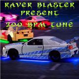 Raver Blaster Present 200 BPM Tune