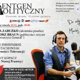 Rentgen Polityczny, 26.11 (cała audycja): BRAUN, Kopacz (KNP) + Stachowiak (DRiT), ZABUŻKO