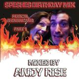 Speshes Birthday Mix Part 1 - Mixed By Andy Rise