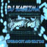 DJ KARIZMA - SPREAD OUT AND SKATTAH! (JUNE 2010 D&B MIX)