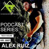 PODCAST SERIES | KR.007 | ALEX RUIZ | GENRE:TECH HOUSE @ CDMX