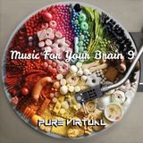 Music For Your Brain 9 mixed by pure virtual