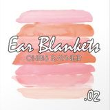 Ear Blankets Volume 02 - Mixed by Chris Rayner