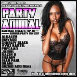 PARTY ANIMAL -DANCEHALL REGGAE & TOP 40 SUMMER PARTY MIX 2017-