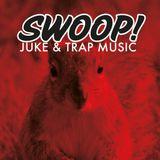 Swoop Trap & Juke Promo Mix
