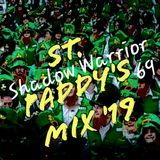 Shadow Warrior 69 - St. Paddy's Mix 2019