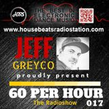 HBRS - 60 Per Hour Radio Show with Jeff Greyco # 017