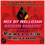 Rebellion Riddim Mix By MELLOJAH RIDDIM FANATIC CREW