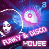 Funky & Disco House [Mix 8]