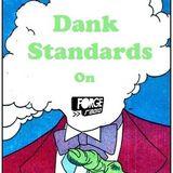 Dank Standards Radio Show #10