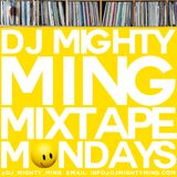 DJ Mighty Ming Presents: Mixtape Mondays 71