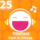 Tech/HOuse Episode 25