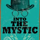 Into The Mystic: Episode 1
