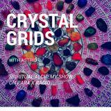 Crystal Grids - Spiritual Alchemy Show