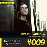 DjProfile.TV Exclusive Podcast 009 - Michel Lauriola (VE/AR)