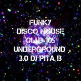 FUNKY DISCO HOUSE Club 105 Underground 3.0 - Dj Pita B