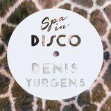 SPA IN DISCO - #004 - Disco Texture - DENIS YURGENS