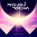 DJ Miguel Tocha June 2014 Mixz