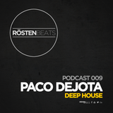 Rösten Beats Podcast 009 - Paco DeJota