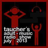 tauchers adult-music radioshow july 2013