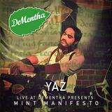 Yaz // Live at DeMentha Presents: Mint Manifesto // Natoma Cabana SF