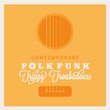 Contemporary Look at Folk Funk & Trippy Troubadours #5