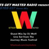 Wasted 037 - Guest Mix by DJ MnH (Live set from The Journey Music Festival - Kolkata)