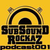 SubSound Rockaz Podcast #01 by Jaymon