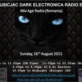 VOL 6 DJMUSICJAC DARK ELECTRONICA - ALTERNATIVE - MIX AGE RADIO, Sunday, 16th August 2015