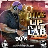 DJ D.HAWKS PRESENTS - UP IN THE LAB VOL.2 - 90's MIX (CLEAN VERSION)