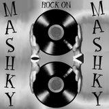 MASHKY - ***ROCK ON***