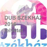 ROBOTDECK - DUB SZÉKHÁZ 2016 - CAMPUS FESZTIVÁL