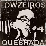 Lowzeiros Da Quebrada #4 (BY Ariel Lisboa) Free Download