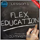 FLEX EDUCATION - LESSON 1 (MIXED BY DJ MASTAS)        [FLEX RECORDS]