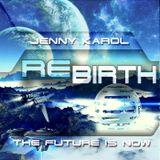 Jenny Karol - ReBirth.The Future is Now! #74