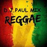Reggae Mix 2016 D.J.PAUL