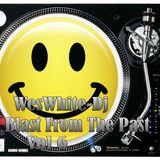 WesWhite-Dj Blast From The Past Vol 6 (Old Skool Trance Mix)