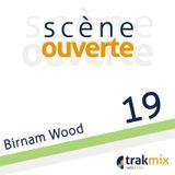 Scène Ouverte 19 | Birnam Wood
