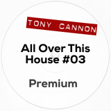 Tony Cannon - All Over This House #03 - Premium