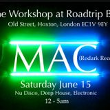 Mac @ The Workshop - Recorded Live in Hoxton 15th June