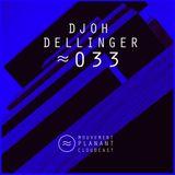 Mouvement Planant Cloudcast ≈ 033 - DJOH DELLINGER