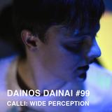 Dainos Dainai #99 Calli: Wide Perception