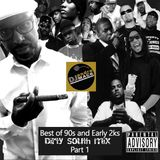 Best of The 90s and Early 2 ks - Dirty South (PART 1)