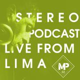 STEREO PODCAST / LIVE FROM LIMA / MARTIN PARRA / #02